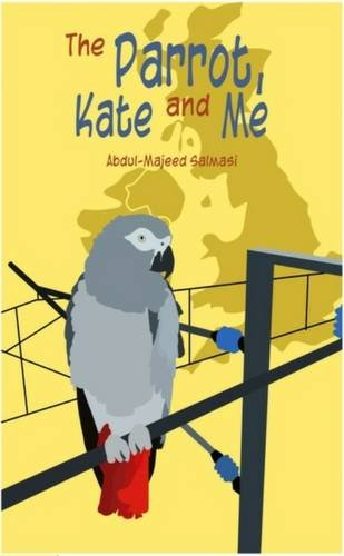 9781911090076: The Parrot, Kate and Me