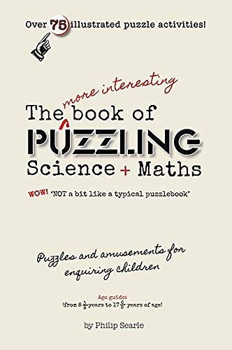 The More Interesting Book of Puzzling Science: Searle, P