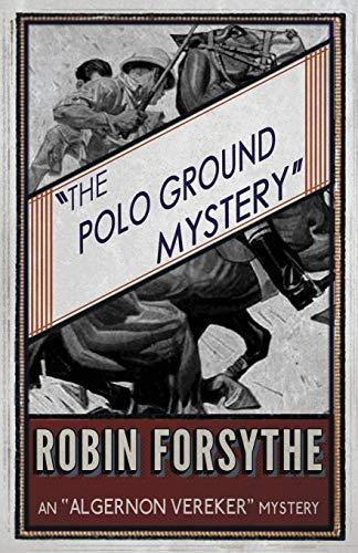 "9781911095125: The Polo Ground Mystery: An ""Algernon Vereker"" Mystery (The ""Algernon Vereker"" Mysteries) (Volume 2)"
