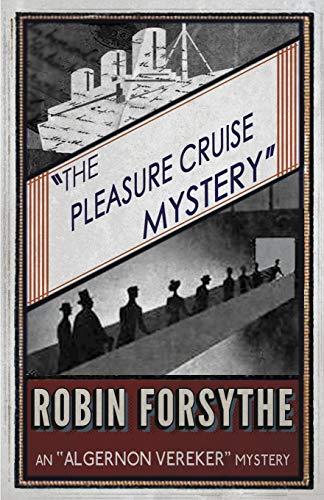 "9781911095149: The Pleasure Cruise Mystery: An ""Algernon Vereker"" Mystery (The ""Algernon Vereker"" Mystery) (Volume 3)"