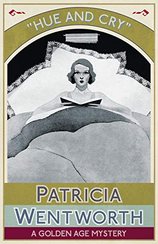Hue and Cry (Paperback): Patricia Wentworth