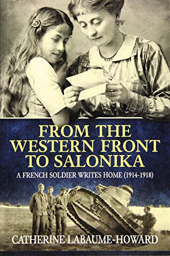 9781911096283: From The Western Front To Salonika: A French Soldier Writes Home (1914-1918)