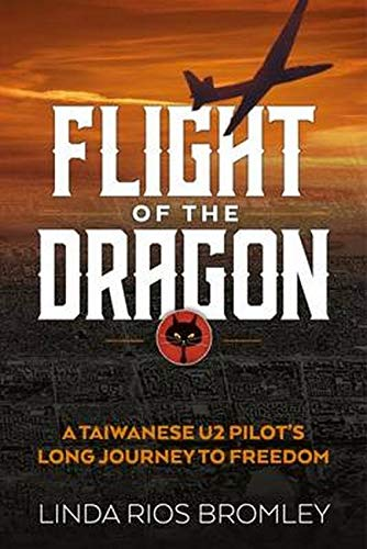 9781911096481: Flight Of The Dragon: A Taiwanese U-2 Pilot's Long Journey To Freedom