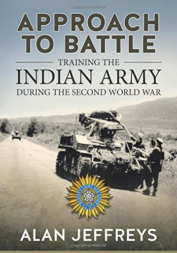 9781911096511: Approach To Battle: Training The Indian Army During The Second World War (War and Military Culture in South Asia, 1757-1947)