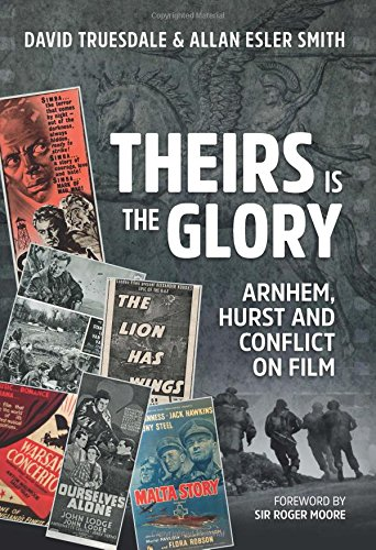 Theirs is the Glory Arnhem, Hurst and: Truesdale, David &