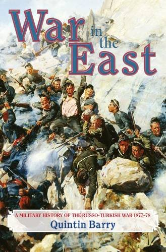 9781911096696: War in the East: A Military History of the Russo-Turkish War 1877-78