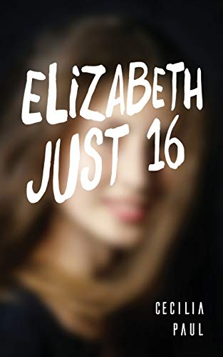 9781911110408: Elizabeth, Just Sixteen