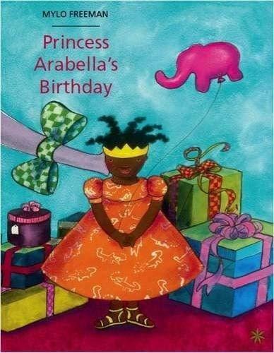 Princess Arabella's Birthday: Mylo Freeman