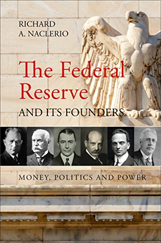 The Federal Reserve and its Founders: Wall: Richard Naclerio