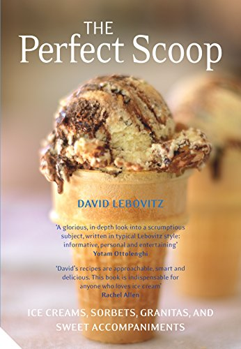 9781911127468: The Perfect Scoop: Ice Creams, Sorbets, Granitas and Sweet Accompaniments