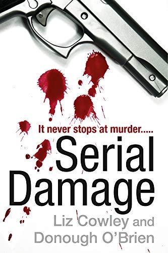 Serial Damage - a gripping serial killer: Liz Cowley,Donough O'Brien