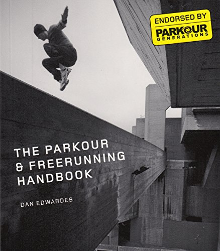 9781911130000: The Parkour & Freerunning Handbook