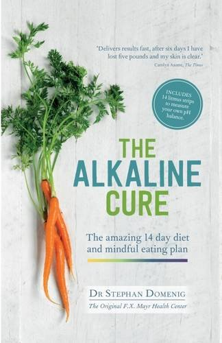 9781911130185: The Alkaline Cure: The Amazing 14 Day Diet and Mindful Eating Plan (The Alkaline Cure Series)