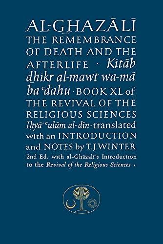 9781911141013: Al-Ghazali on the Remembrance of Death & the Afterlife (Ghazali Series)