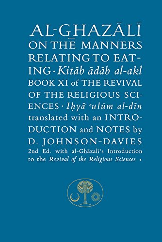 9781911141020: Al-Ghazali on the Manners Relating to Eating: Book XI of the Revival of the Religious Sciences (Ghazali Series)