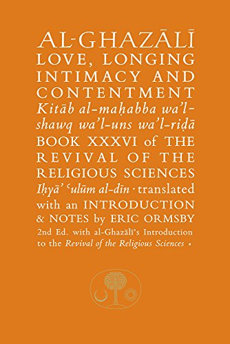 9781911141327: Al-Ghazali on Love, Longing, Intimacy and Contentment: Book XXXVI of the Revival of the Religious Sciences (The Islamic Texts Society's al-Ghazali Series)