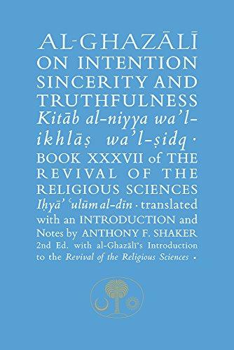 Al-Ghazali on Intention, Sincerity Truthfulness: Book Xxxvii: Abu Hamid Al-Ghazali