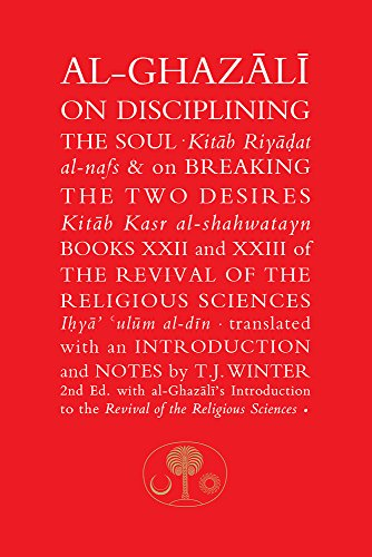 Al-Ghazali on Disciplining the Soul and on: Abu Hamid Al-Ghazali