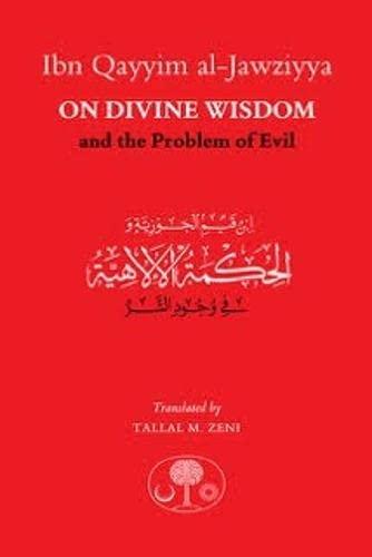 Ibn Qayyim al-Jawziyya on Divine Wisdom and: Ibn Qayyim Al-Jawziyya