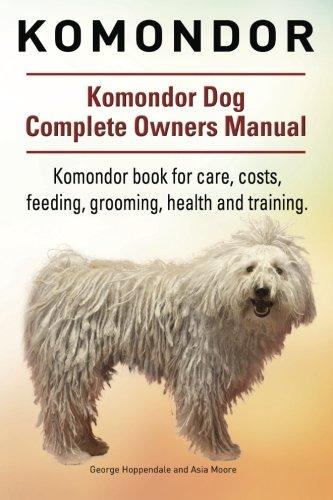 9781911142119: Komondor. Komondor Dog Complete Owners Manual. Komondor book for care, costs, feeding, grooming, health and training.