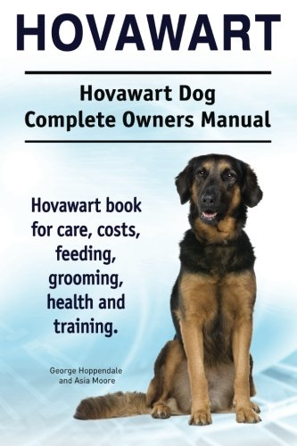 9781911142317: Hovawart. Hovawart Dog Complete Owners Manual. Hovawart book for care, costs, feeding, grooming, health and training.