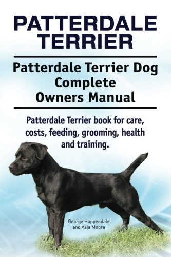 9781911142713: Patterdale Terrier. Patterdale Terrier Dog Complete Owners Manual. Patterdale Terrier book for care, costs, feeding, grooming, health and training.