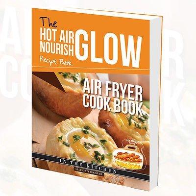 9781911147251: The Hot Air Frying Nourish Glow Recipe Book: Air Fryer Cook Book