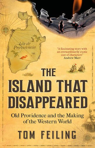 The Island That Disappeared: Old Providence and the Making of the Western World: Tom Feiling