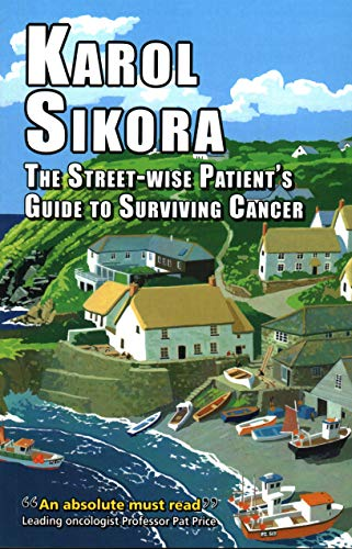 9781911204114: The Street-Wise Patient's Guide to Surviving Cancer: How to be an Active, Organised, Informed, and Welcomed Patient (EER Street-Wise Guides)