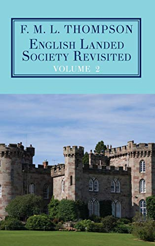 9781911204657: English Landed Society Revisited: The Collected Papers of F.M.L. Thompson: Vol. 2