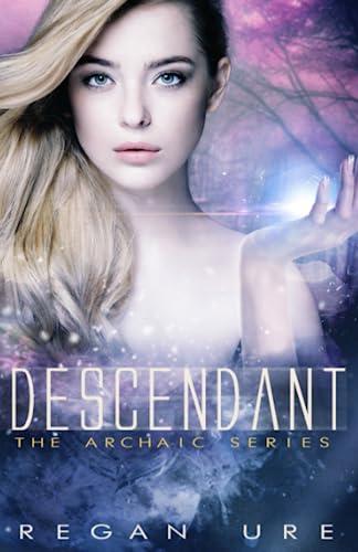 Descendant (Archaic) (Volume 3): Regan Ure