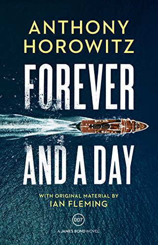 Forever and a Day (James Bond 007): Anthony Horowitz; Ian