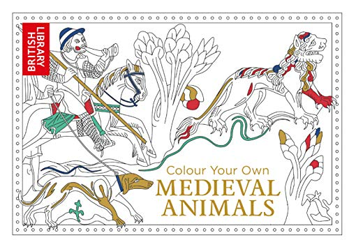 Colour Your Own Medieval Animals (Colouring Books): British Library