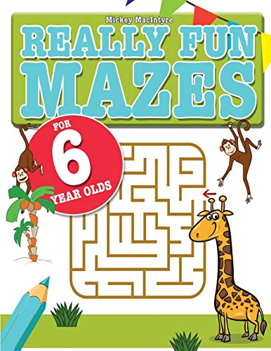 9781911219316: Really Fun Mazes For 6 Year Olds: Fun, brain tickling maze puzzles for 6 year old children