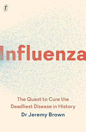 9781911231219: Influenza The Quest to Cure the Deadliest Disease in History
