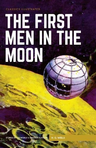 9781911238010: The First Men in the Moon (Classics Illustrated)