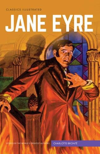 Jane Eyre (Classics Illustrated): Charlotte Bronte