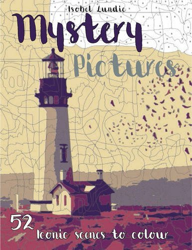 Mystery Pictures: Iconic Scenes to Colour and Reveal (Colouring by Numbers): Lundie, Isobel