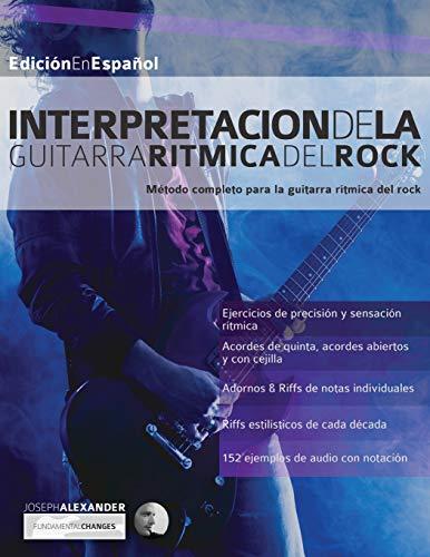 9781911267188: Interpretación de la guitarra rítmica del rock: Método completo para la guitarra rítmica del rock (Guitarra rock)