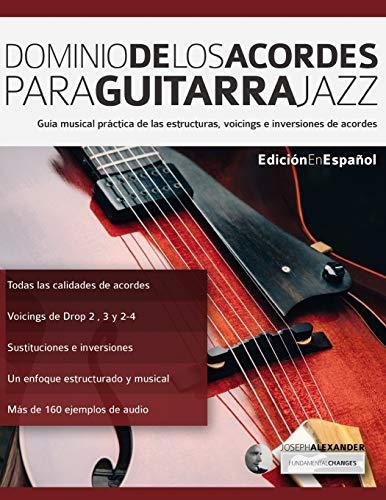 9781911267393: Dominio de los acordes para guitarra jazz: Guía musical práctica de las estructuras, voicings e inversiones de acordes: 1 (acordes en guitarra)