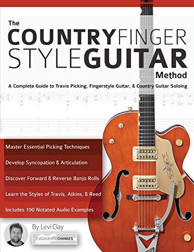 9781911267577: The Country Fingerstyle Guitar Method: A Complete Guide to Travis Picking, Fingerstyle Guitar, & Country Guitar Soloing (Learn Country Guitar)