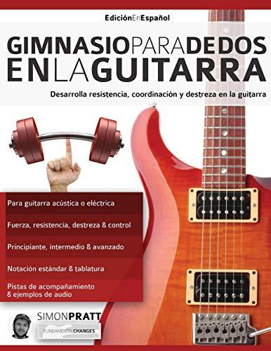 9781911267591: Gimnasio para dedos en la guitarra: Desarrolla resistencia, coordinación, destreza y velocidad en la guitarra (técnica de guitarra 3)