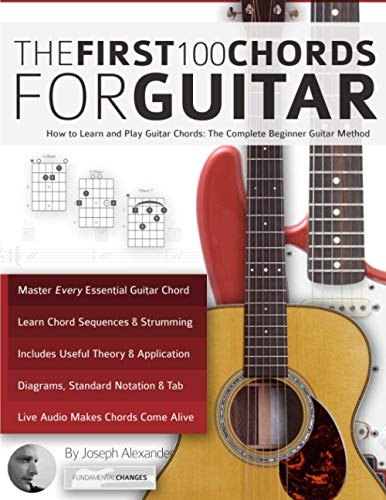 9781911267980: Guitar: The First 100 Chords for Guitar: How to Learn and Play Guitar Chords: The Complete Beginner Guitar Method
