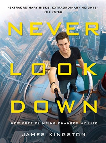 9781911274384: Never Look Down: How Free Climbing Changed My Life