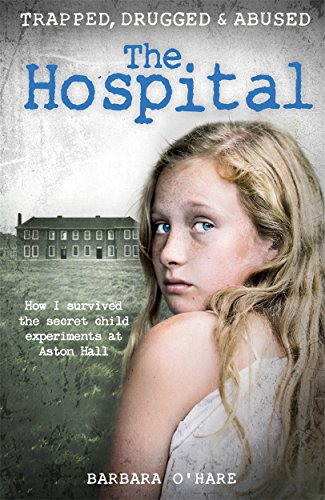 9781911274636: The Hospital: How I survived the secret child experiments at Aston Hall