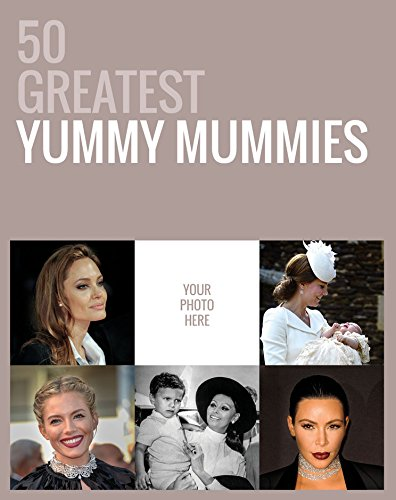 9781911294023: 50 Greatest Yummy Mummies