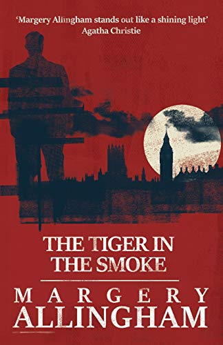 9781911295211: The Tiger in the Smoke (A Campion Mystery)