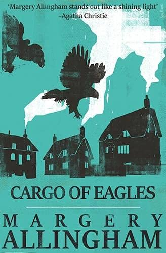 9781911295266: Cargo of Eagles (A Campion Mystery)