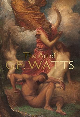 The Art of G.F. Watts: Nicholas Tromans