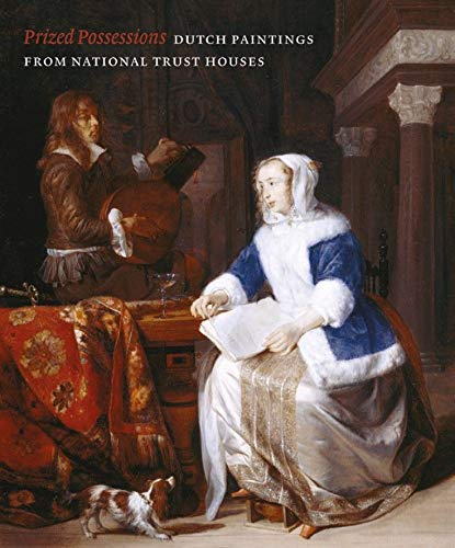 9781911300243: Prized Possessions: Dutch Paintings from National Trust Houses